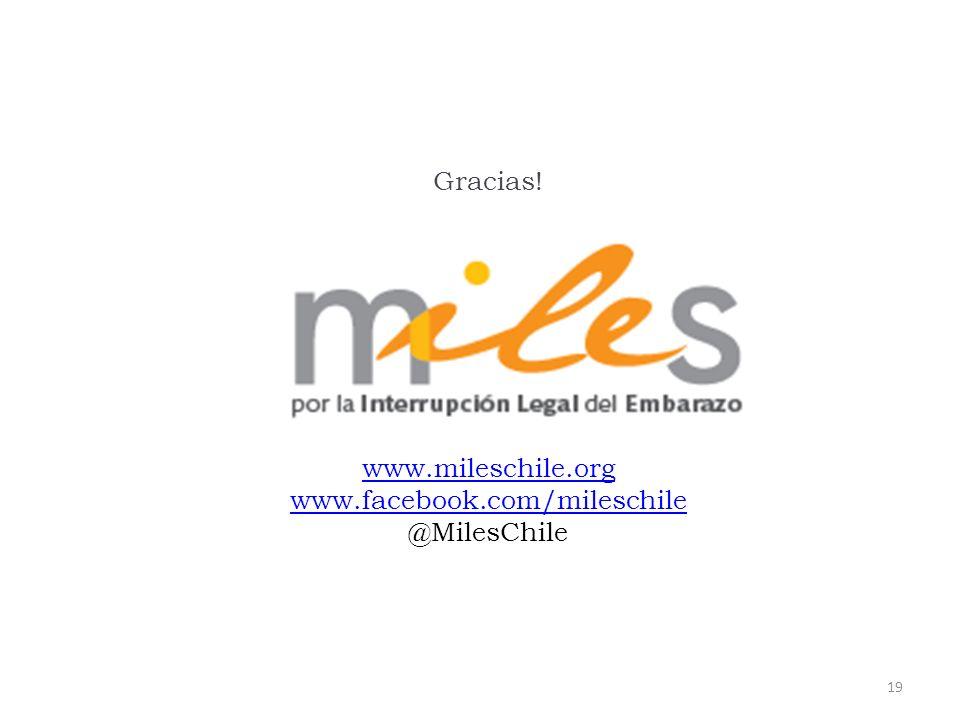 19 Gracias! www.mileschile.org www.facebook.com/mileschile @MilesChile
