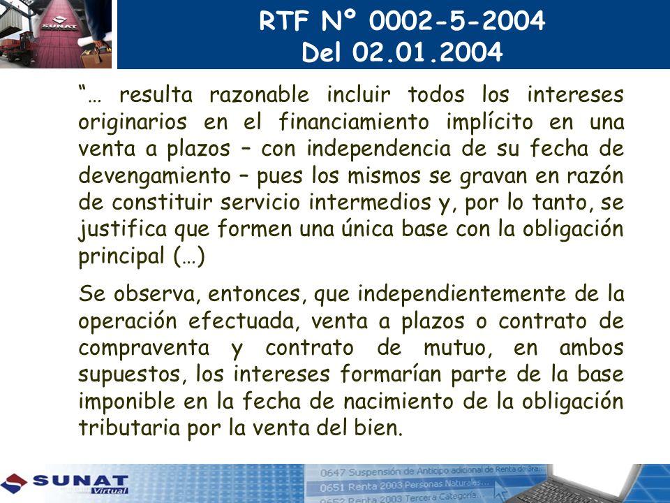 RTF Nº 0002-5-2004 Del 02.01.2004 … resulta razonable incluir todos los intereses originarios en el financiamiento implícito en una venta a plazos – c