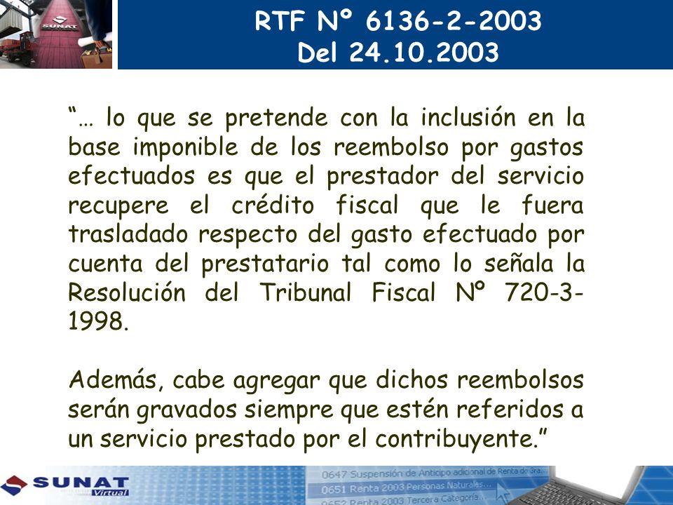 RTF Nº 6136-2-2003 Del 24.10.2003 … lo que se pretende con la inclusión en la base imponible de los reembolso por gastos efectuados es que el prestado