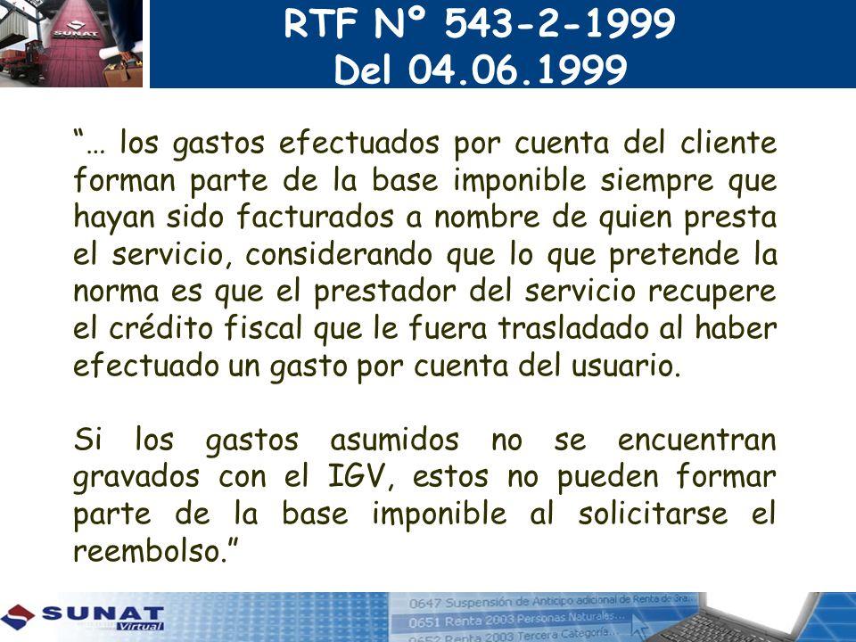 RTF Nº 543-2-1999 Del 04.06.1999 … los gastos efectuados por cuenta del cliente forman parte de la base imponible siempre que hayan sido facturados a