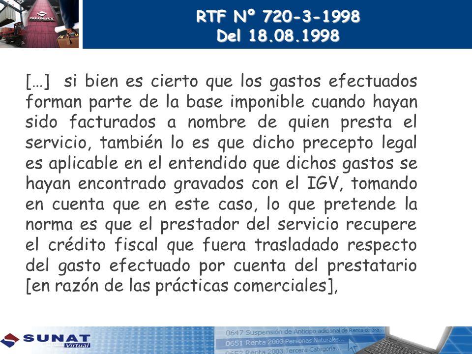 RTF Nº 720-3-1998 Del 18.08.1998 […] si bien es cierto que los gastos efectuados forman parte de la base imponible cuando hayan sido facturados a nomb