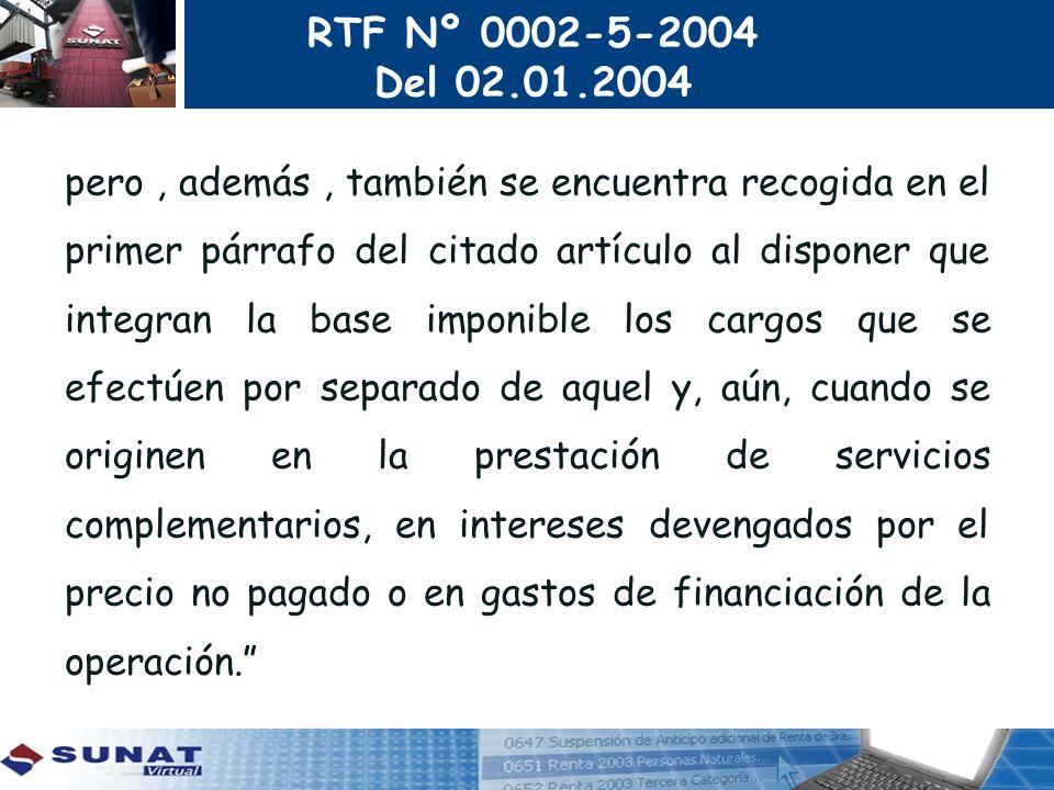 RTF Nº 0002-5-2004 Del 02.01.2004 pero, además, también se encuentra recogida en el primer párrafo del citado artículo al disponer que integran la bas