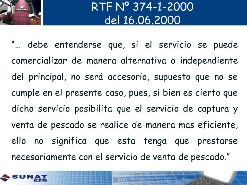 RTF Nº 374-1-2000 del 16.06.2000 … debe entenderse que, si el servicio se puede comercializar de manera alternativa o independiente del principal, no