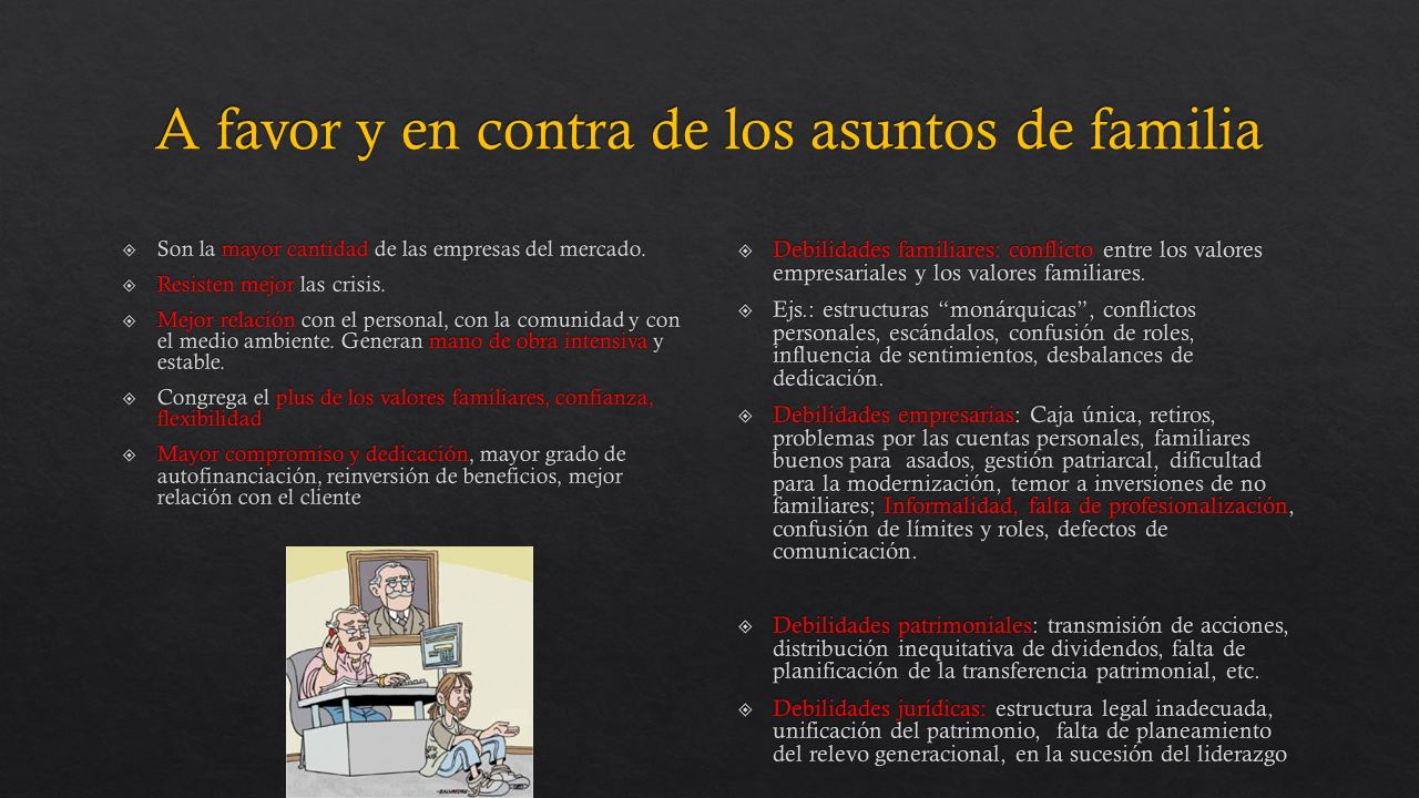 Debilidades familiares: conflicto entre los valores empresariales y los valores familiares.