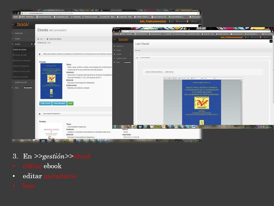 3.En >>gestión>>ebook editar ebook editar metadatos leer