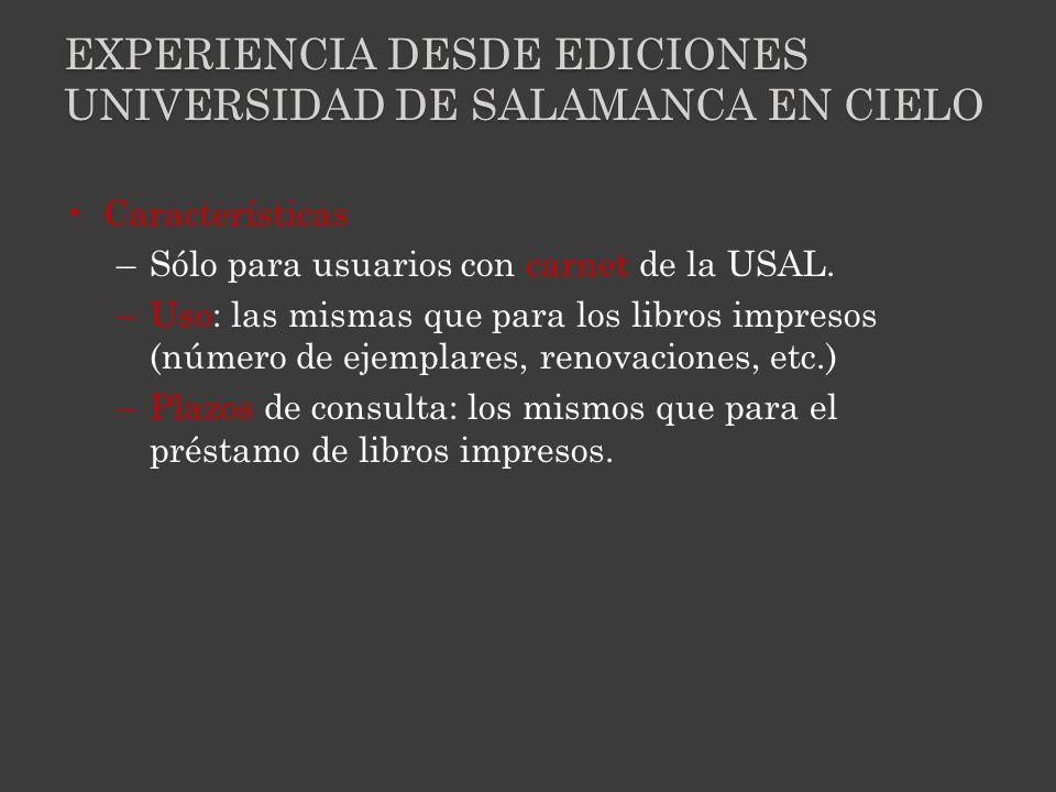EXPERIENCIA DESDE EDICIONES UNIVERSIDAD DE SALAMANCA EN CIELO Características –Sólo para usuarios con carnet de la USAL.