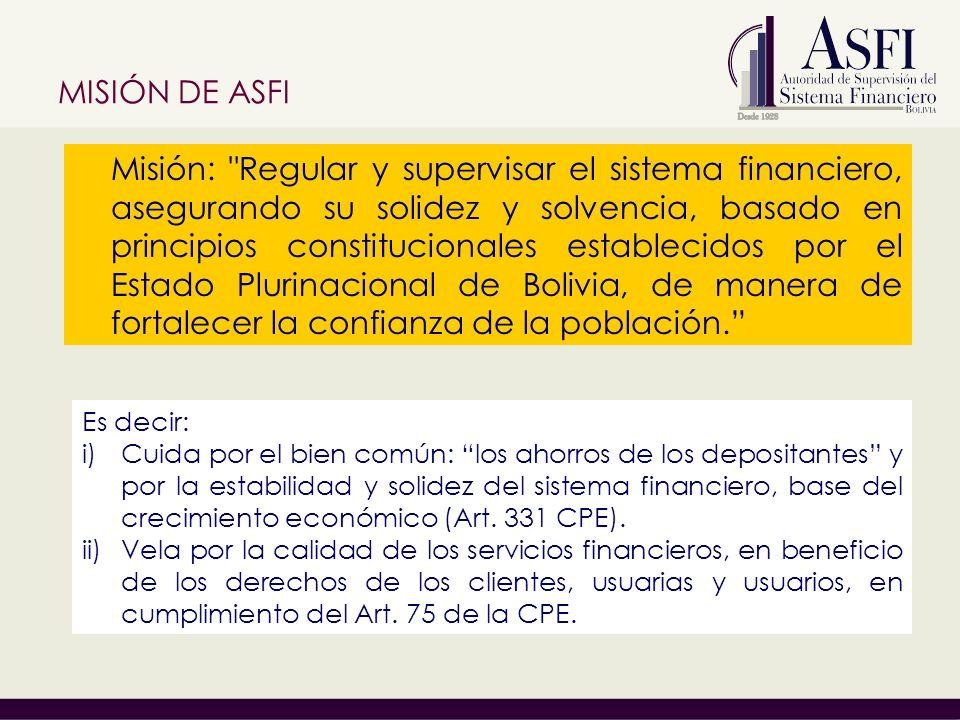 ASFI es una institución estratégica y transparente que contribuye al desarrollo económico del país y al vivir bien de la población.