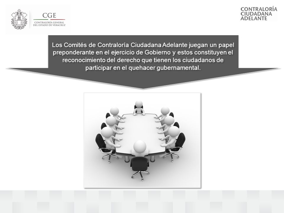 Los Comités de Contraloría Ciudadana Adelante juegan un papel preponderante en el ejercicio de Gobierno y estos constituyen el reconocimiento del derecho que tienen los ciudadanos de participar en el quehacer gubernamental.
