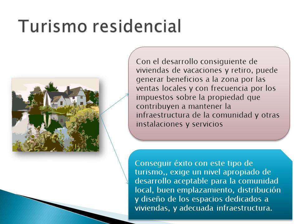 Con el desarrollo consiguiente de viviendas de vacaciones y retiro, puede generar beneficios a la zona por las ventas locales y con frecuencia por los
