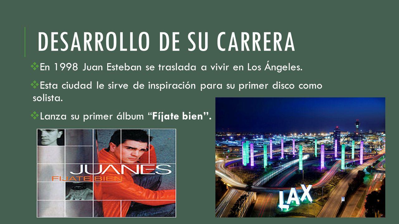 DESARROLLO DE SU CARRERA En 1998 Juan Esteban se traslada a vivir en Los Ángeles. Esta ciudad le sirve de inspiración para su primer disco como solist