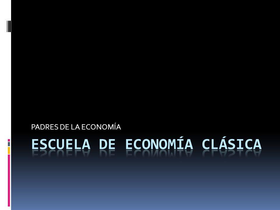 PADRES DE LA ECONOMÍA