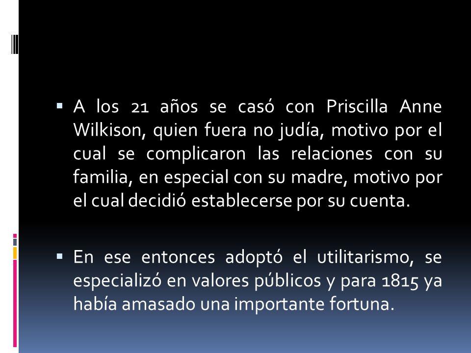 A los 21 años se casó con Priscilla Anne Wilkison, quien fuera no judía, motivo por el cual se complicaron las relaciones con su familia, en especial