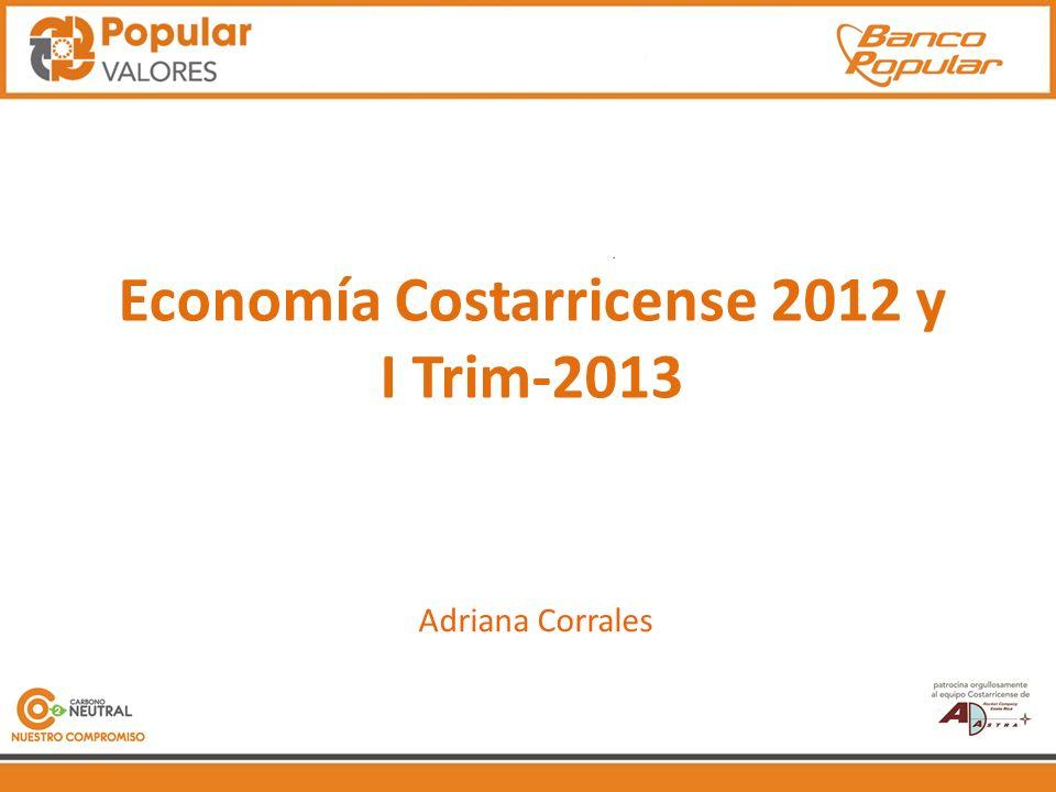 Economía Costarricense 2012 y I Trim-2013 Adriana Corrales