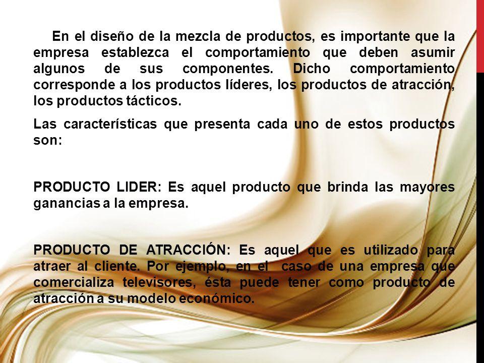 En el diseño de la mezcla de productos, es importante que la empresa establezca el comportamiento que deben asumir algunos de sus componentes. Dicho c