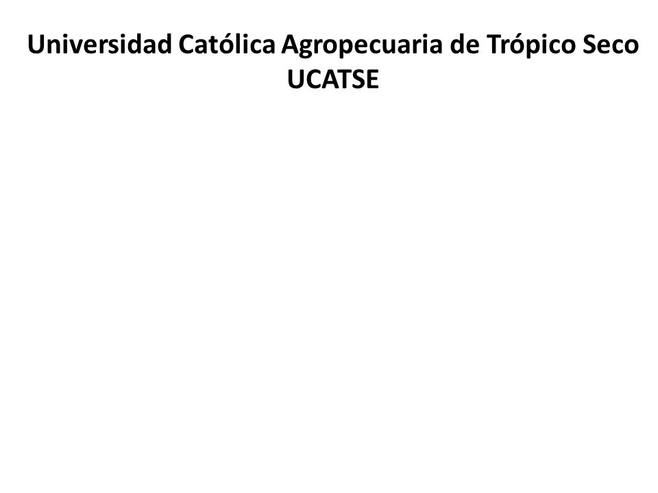 Universidad Católica Agropecuaria de Trópico Seco UCATSE