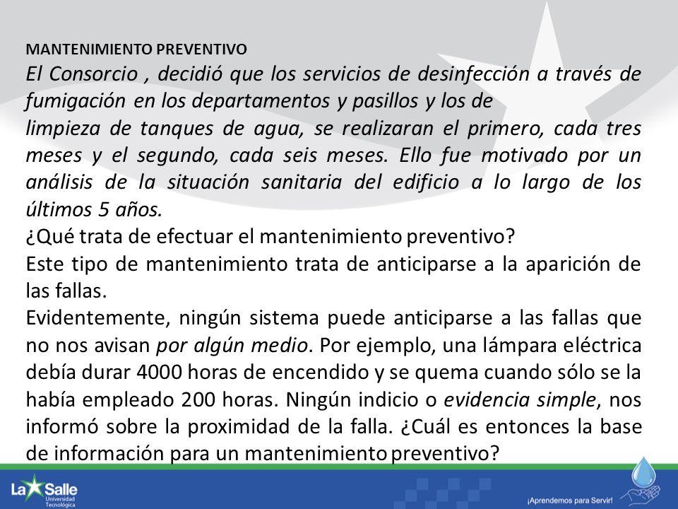 MANTENIMIENTO PREVENTIVO El Consorcio, decidió que los servicios de desinfección a través de fumigación en los departamentos y pasillos y los de limpi