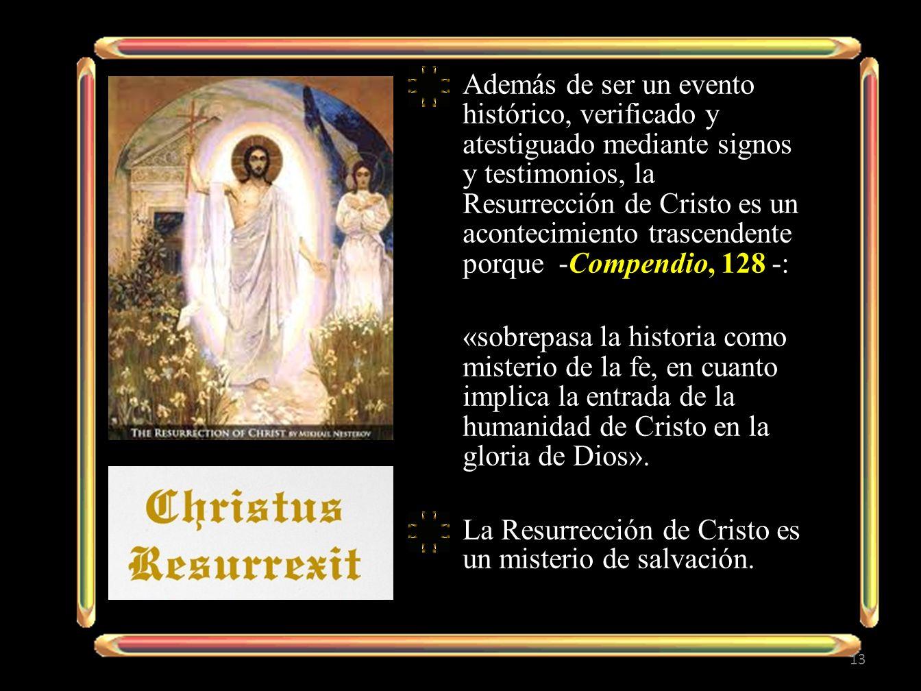 Además de ser un evento histórico, verificado y atestiguado mediante signos y testimonios, la Resurrección de Cristo es un acontecimiento trascendente