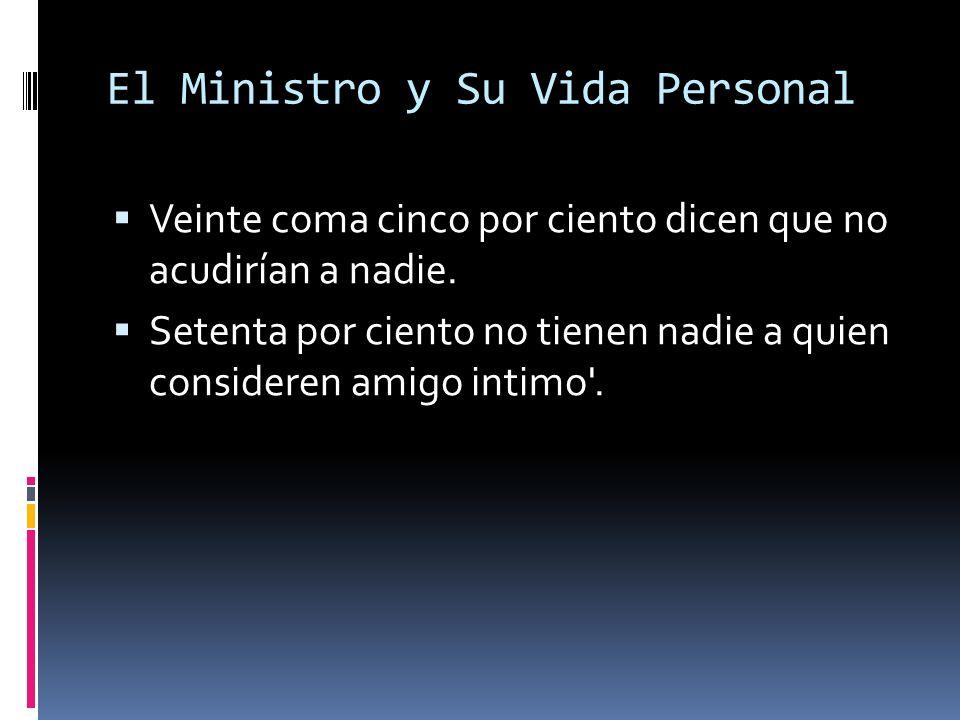 El Ministro y Su Vida Personal Veinte coma cinco por ciento dicen que no acudirían a nadie.