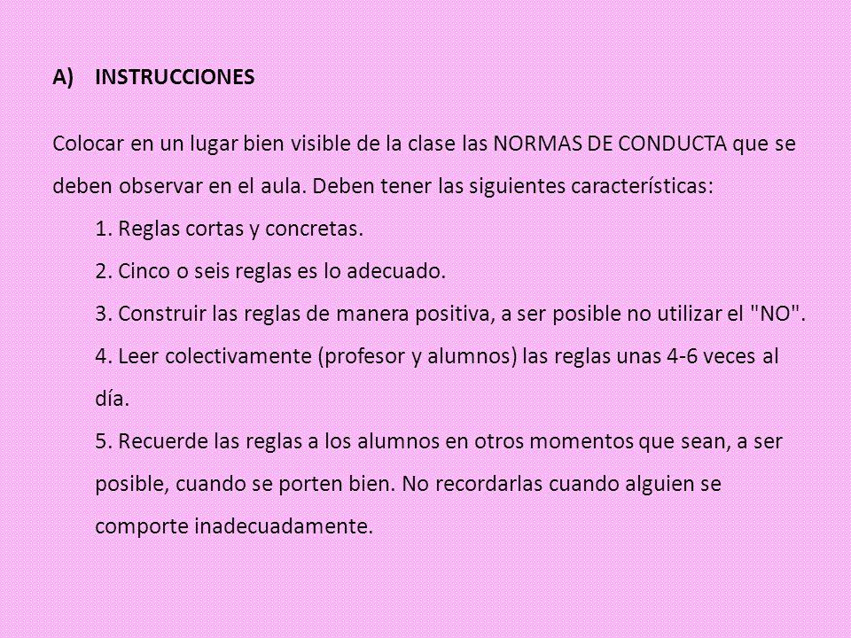 A)INSTRUCCIONES Colocar en un lugar bien visible de la clase las NORMAS DE CONDUCTA que se deben observar en el aula. Deben tener las siguientes carac