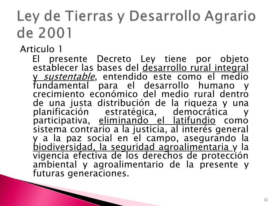 Articulo 1 El presente Decreto Ley tiene por objeto establecer las bases del desarrollo rural integral y sustentable, entendido este como el medio fun