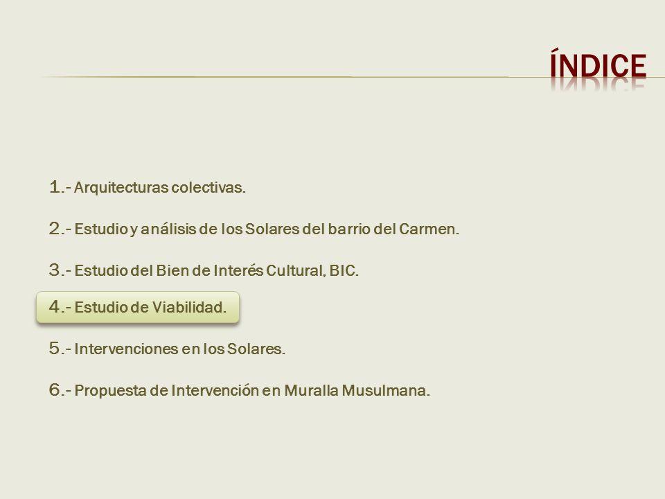 1.- Arquitecturas colectivas.3.- Estudio del Bien de Interés Cultural, BIC.