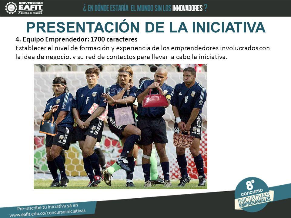 PRESENTACIÓN DE LA INICIATIVA 4.