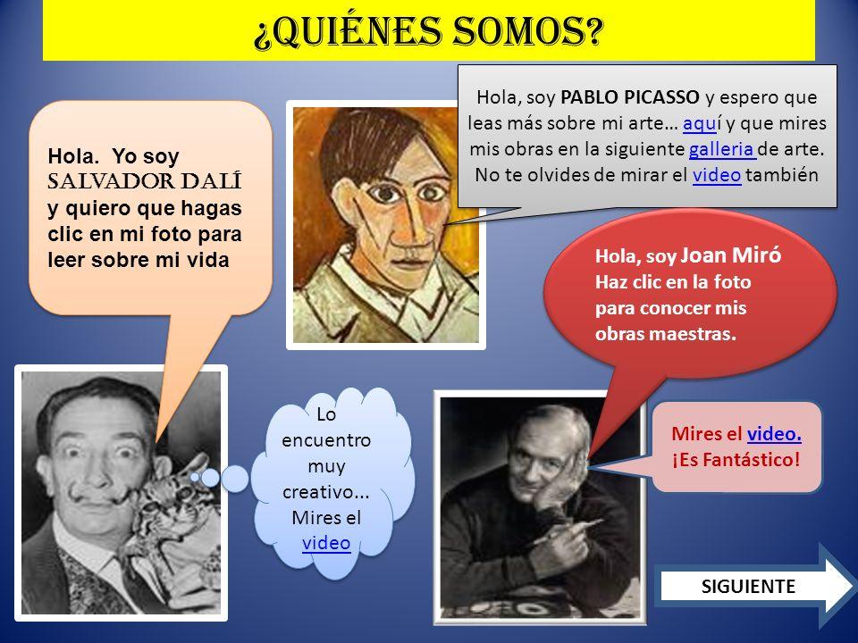Adivina ¿Quién soy? Picasso Joan Miró DALí SIGUIENTE VOLVER