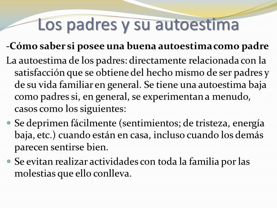 -Cómo saber si posee una buena autoestima como padre La autoestima de los padres: directamente relacionada con la satisfacción que se obtiene del hech