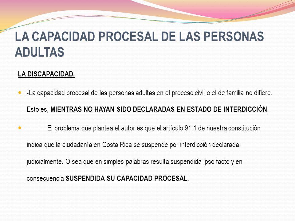 LA CAPACIDAD PROCESAL DE LAS PERSONAS ADULTAS LA DISCAPACIDAD. -La capacidad procesal de las personas adultas en el proceso civil o el de familia no d