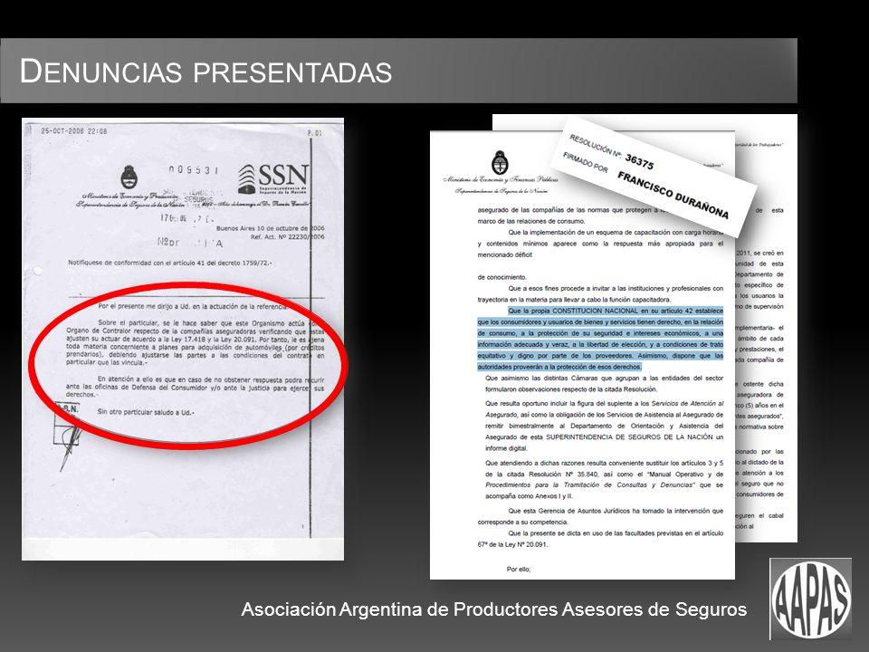 D ENUNCIAS PRESENTADAS Asociación Argentina de Productores Asesores de Seguros