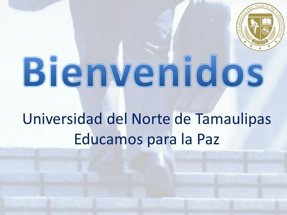 Universidad del Norte de Tamaulipas Educamos para la Paz