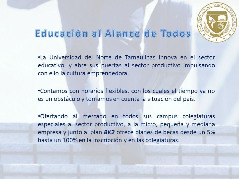 La Universidad del Norte de Tamaulipas innova en el sector educativo, y abre sus puertas al sector productivo impulsando con ello la cultura emprendedora.