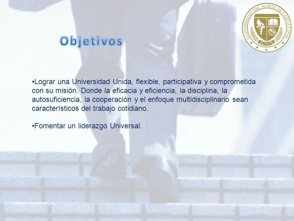 Lograr una Universidad Unida, flexible, participativa y comprometida con su misión.