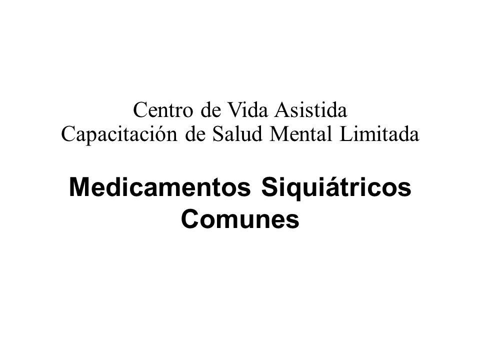Medicamentos Siquiátricos Comunes Centro de Vida Asistida Capacitación de Salud Mental Limitada