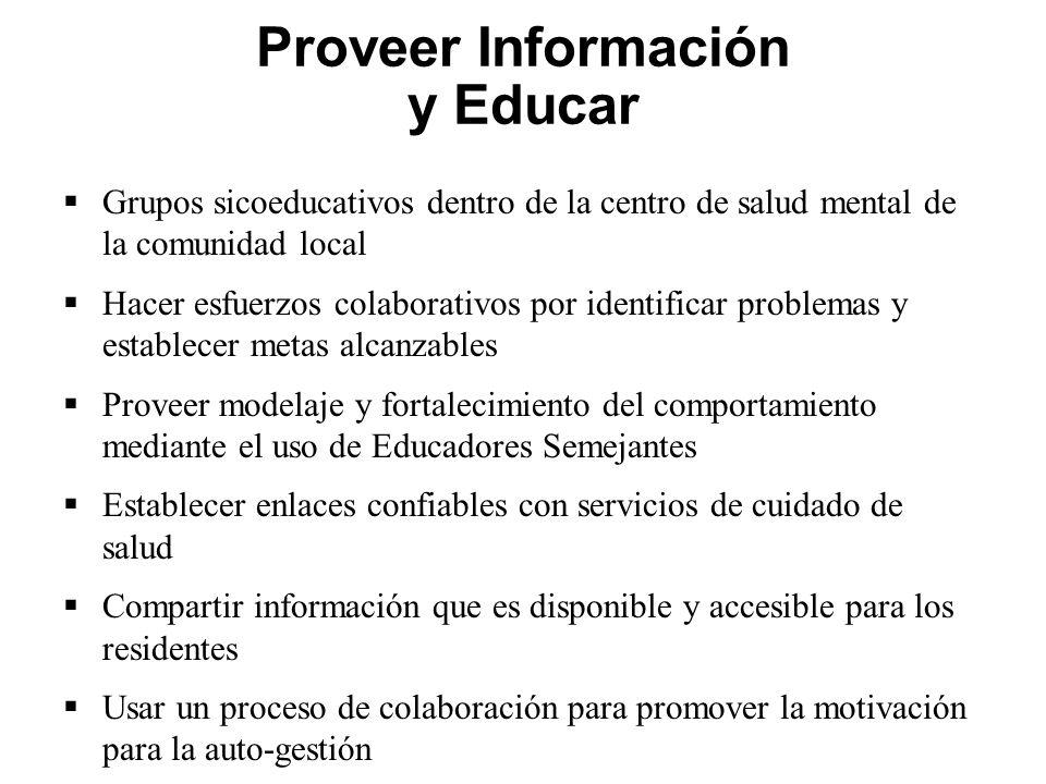 Proveer Información y Educar Grupos sicoeducativos dentro de la centro de salud mental de la comunidad local Hacer esfuerzos colaborativos por identif