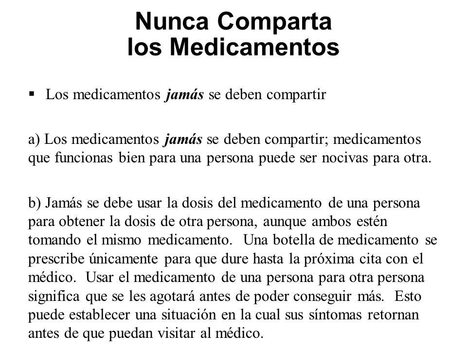 Nunca Comparta los Medicamentos Los medicamentos jamás se deben compartir a) Los medicamentos jamás se deben compartir; medicamentos que funcionas bie