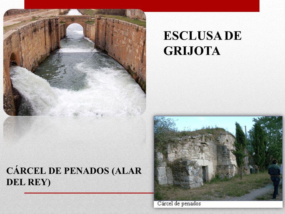 ESCLUSA DE GRIJOTA CÁRCEL DE PENADOS (ALAR DEL REY)