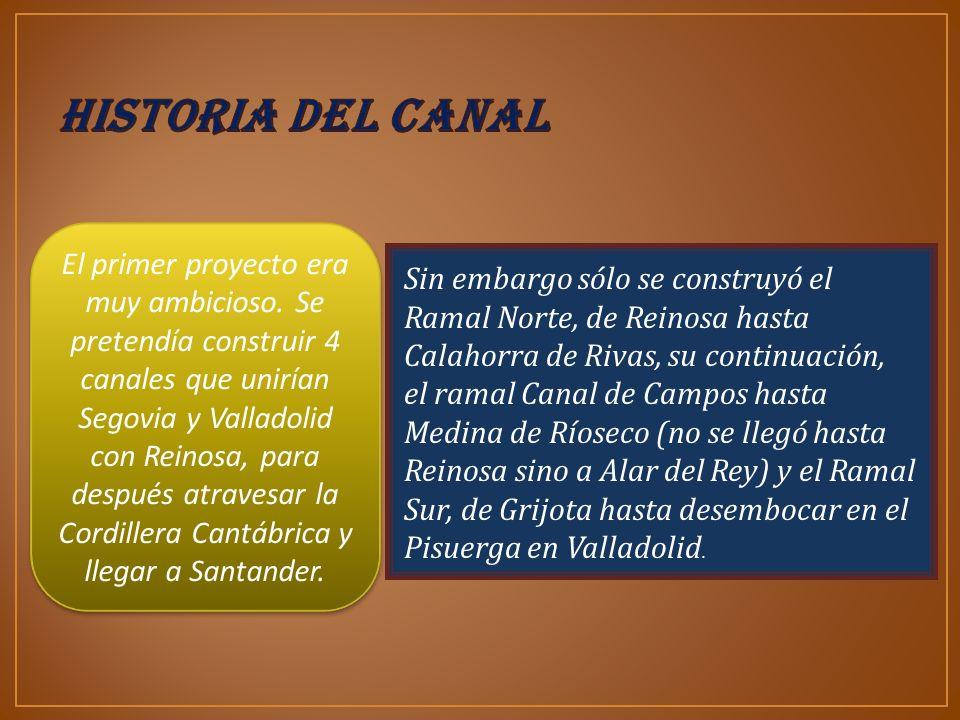 El primer proyecto era muy ambicioso. Se pretendía construir 4 canales que unirían Segovia y Valladolid con Reinosa, para después atravesar la Cordill