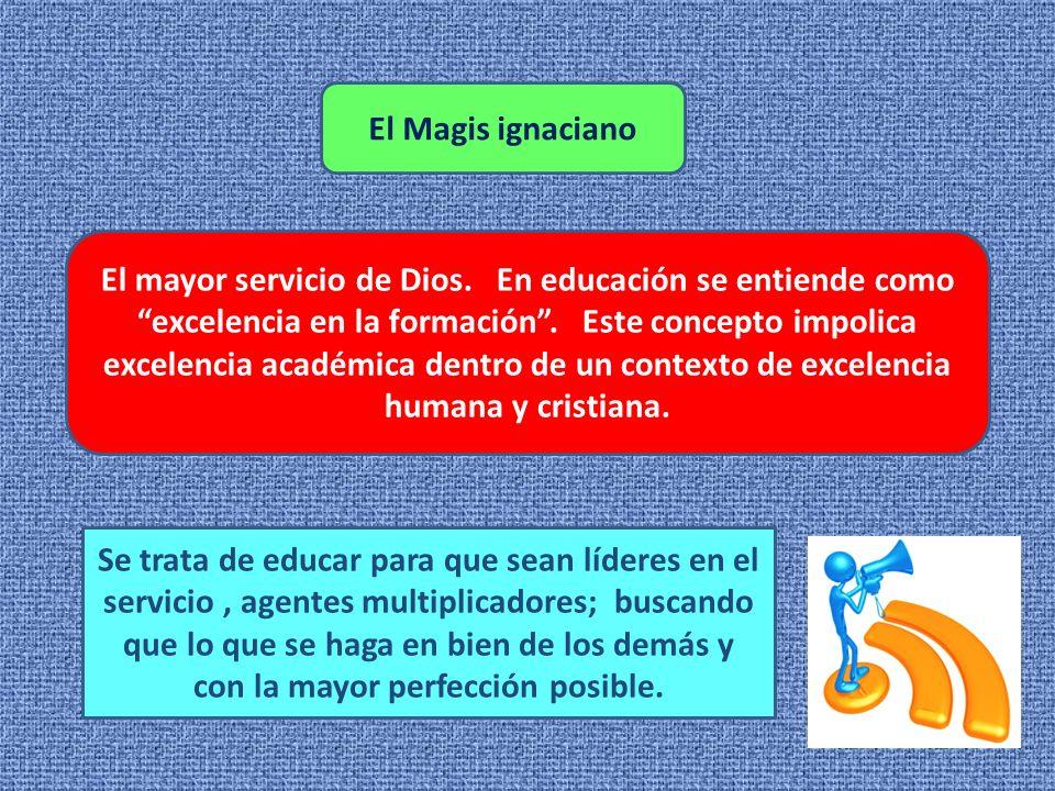 El Magis ignaciano El mayor servicio de Dios.