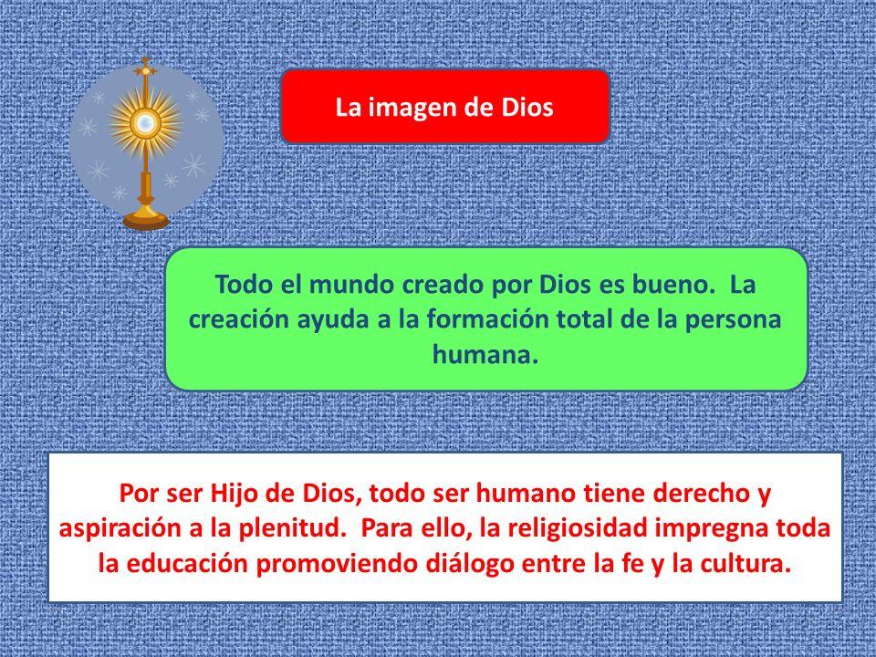 La imagen de Dios Todo el mundo creado por Dios es bueno.