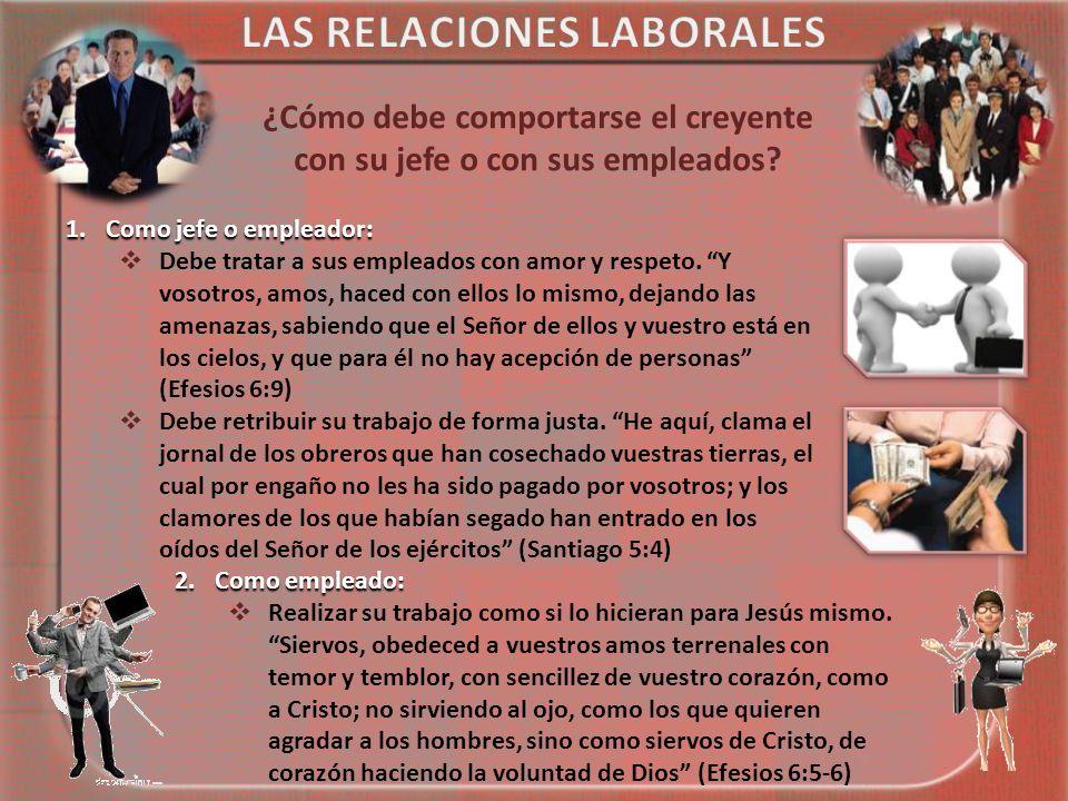 ¿Cómo debe comportarse el creyente con su jefe o con sus empleados.