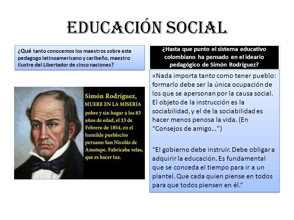 Educación social ¿ Qué tanto conocemos los maestros sobre este pedagogo latinoamericano y caribeño, maestro ilustre del Libertador de cinco naciones?