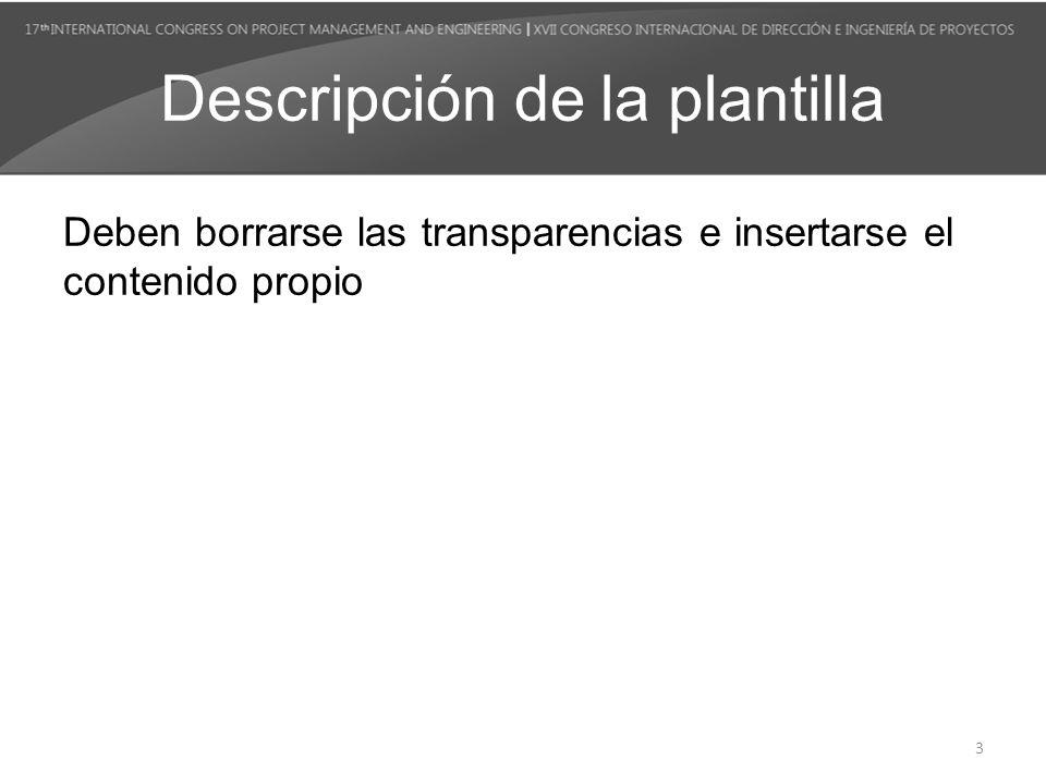 Descripción de la plantilla Deben borrarse las transparencias e insertarse el contenido propio 3