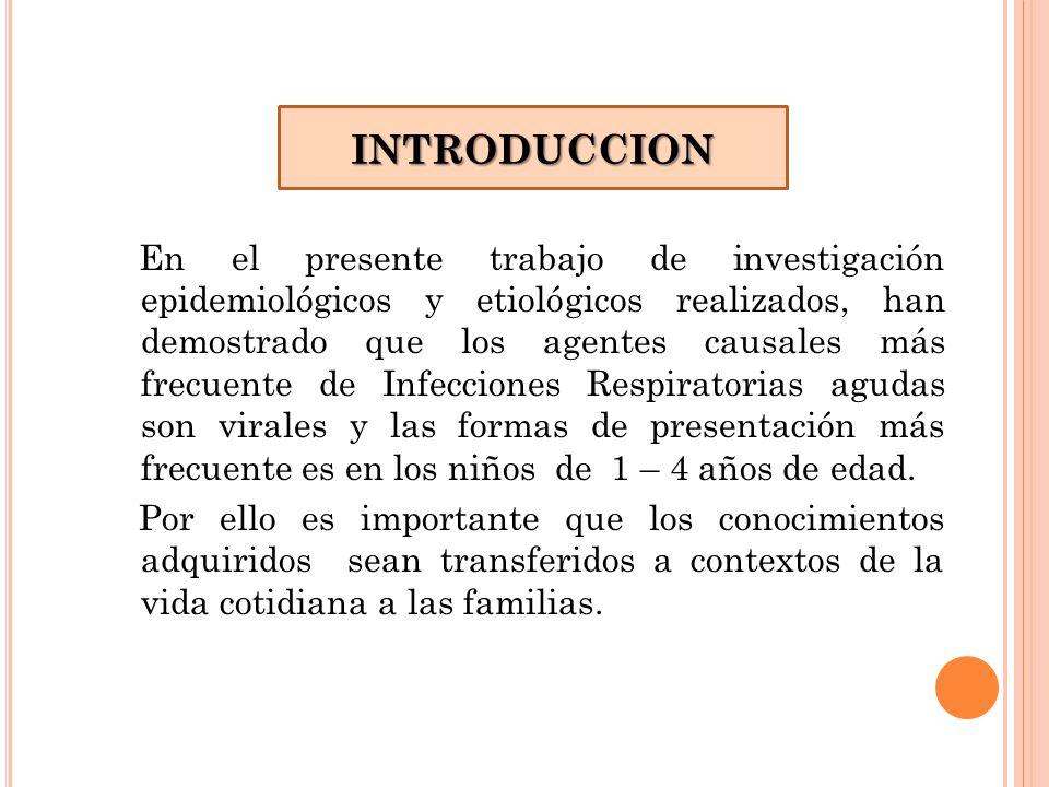 En el presente trabajo de investigación epidemiológicos y etiológicos realizados, han demostrado que los agentes causales más frecuente de Infecciones