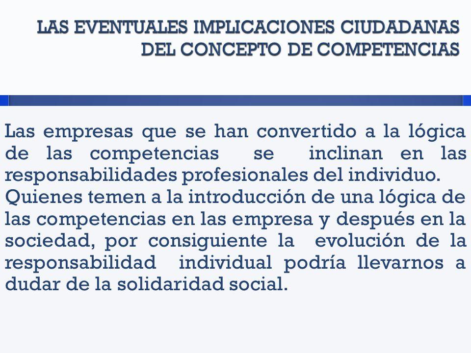 Las empresas que se han convertido a la lógica de las competencias se inclinan en las responsabilidades profesionales del individuo.