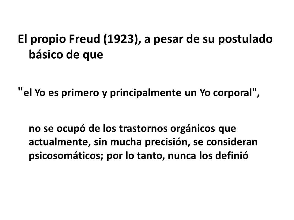 El propio Freud (1923), a pesar de su postulado básico de que