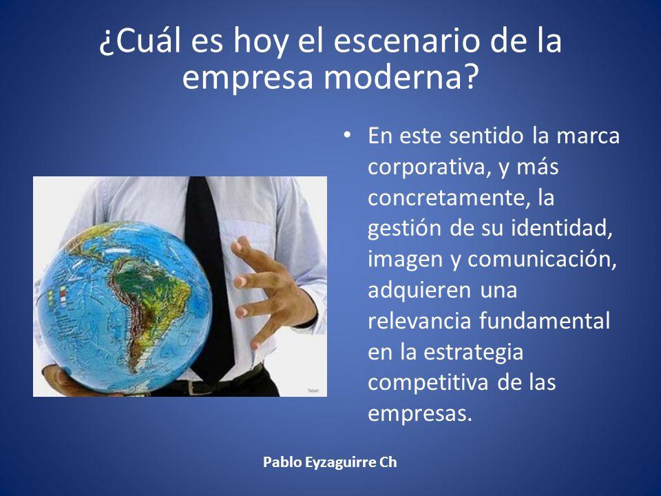 ¿Cuál es hoy el escenario de la empresa moderna? En este sentido la marca corporativa, y más concretamente, la gestión de su identidad, imagen y comun