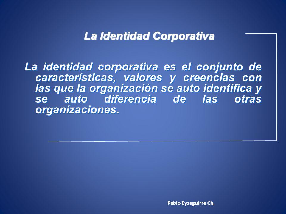 La Identidad Corporativa La identidad corporativa es el conjunto de características, valores y creencias con las que la organización se auto identific