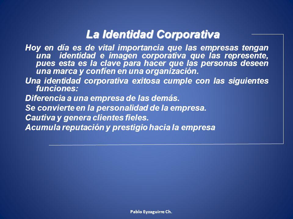 La Identidad Corporativa Hoy en día es de vital importancia que las empresas tengan una identidad e imagen corporativa que las represente, pues esta e