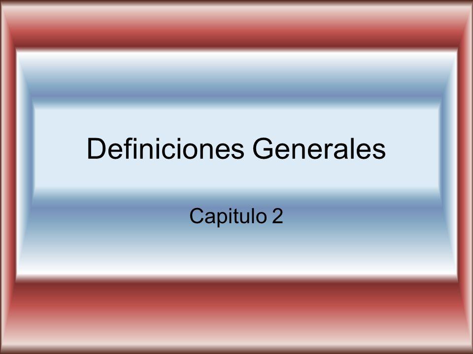 Definiciones Generales Capitulo 2